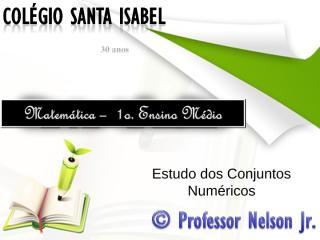 1o.EM - Conjuntos Numéricos.ppt