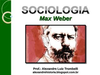 SOCIOLOGIA - Max Weber (1).ppt