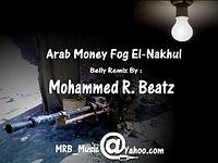 Arab Money Fog El-Nakhul (M.R.B Remix).mp3
