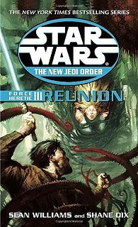 Star Wars - 293 - New Jedi Order 17 - Force Heretic 03 - Reunion - Sean Williams & Shane Dix.epub
