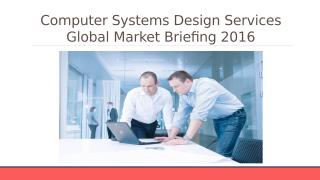Computer Systems Design Services Global Market Briefing 2016 - Characteristics.pptx