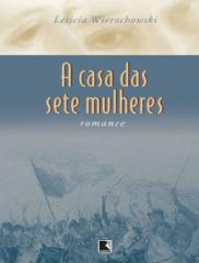 A Casa Das Sete Mulheres - Leticia Wierzchowski.pdf