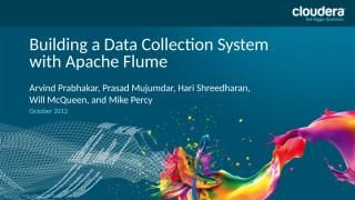 Building a Large-scale Data Collection System Using Flume NG Presentation.pptx