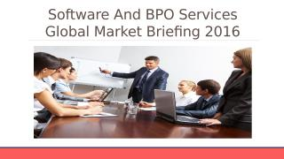 Software And BPO Services Global Market Briefing 2016 - Characteristics.pptx