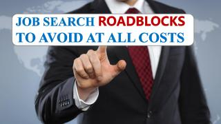 Job Search Roadblocks To Avoid At All Costs.pdf