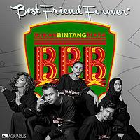 Best friend forever ~ bbb [ bukan bintang biasa ] [www.stafaband.co].mp3