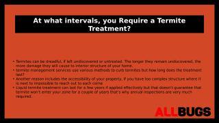 At what intervals, you require a termite treatment.pptx